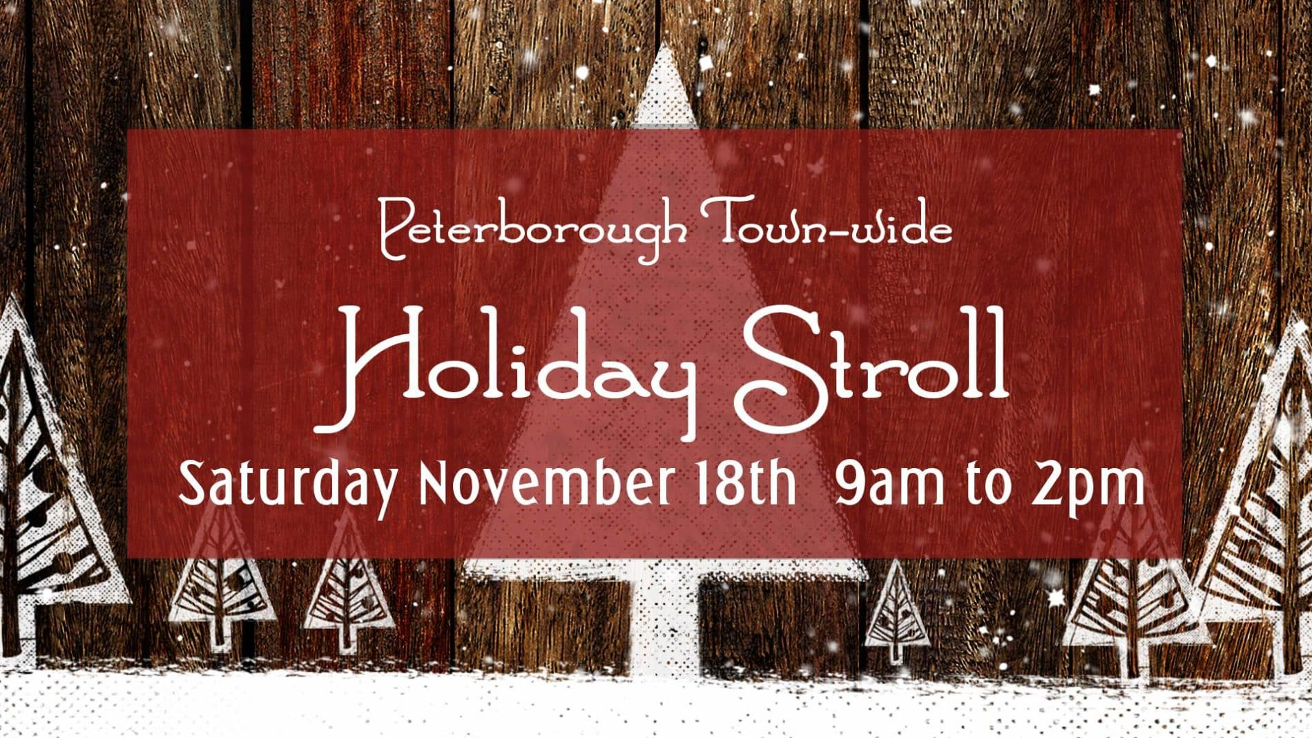 A wood sign with white trees designed on them provides a background for the Holiday Stroll hours and date