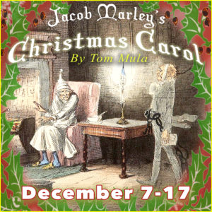 Jacob Marely's Christmas Carol December 7-17